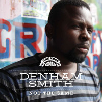 Denham Smith - Not the Same