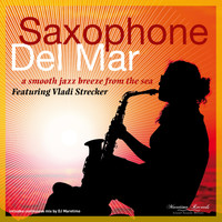 Vladi Strecker - Saxophone Del Mar – a Smooth Jazz Breeze from the Sea