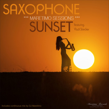 Various Artists - Maretimo Sessions: Saxophone Sunset (Smooth Jazz Lounge Music)