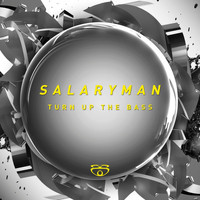Salaryman - Turn up the Bass