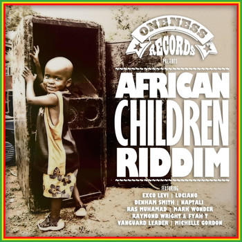 Various Artists - African Children Riddim (Oneness Records Presents)