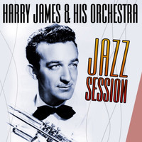 Harry James And His Orchestra - Jazz Session