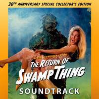 Chuck Cirino - The Return Of Swamp Thing (Original Motion Picture Soundtrack)