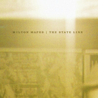 Milton Mapes - The State Line