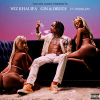 Wiz Khalifa - Gin and Drugs (feat. Problem) (Explicit)