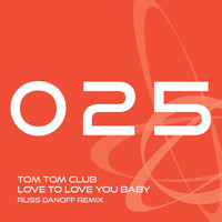 Tom Tom Club - Love to Love you Baby (Russ Danoff Mix)