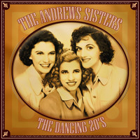 Andrews Sisters - The Dancing 20s