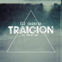 DJ Soltrix - Traicion (feat. Melvin War)