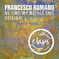 Francesco Romano - No Time / My Mother Says