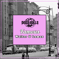 Walter & Lomax - Famous