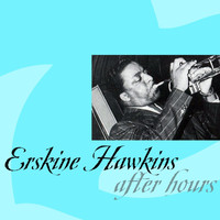 ERSKINE HAWKINS - After Hours
