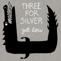 Three for Silver - Get Low
