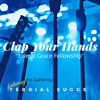 The Gathering - Clap Your Hands (Live) [feat. Terrial Suggs]