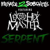 MENACE 2 SOBRIETY - Serpent - Single (feat. Lex the Hex Master) (Explicit)
