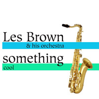 Les Brown & His Orchestra - Something Cool