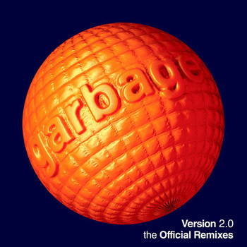 Garbage - Version 2.0 (The Official Remixes)