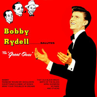 "Bobby Rydell - Bobby Rydell Salutes...""The Great Ones"""