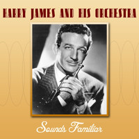 Harry James And His Orchestra - Sounds Familiar