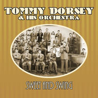 Tommy Dorsey & His Orchestra - Sweet And Swing