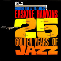 ERSKINE HAWKINS - 25 Golden Years of Jazz, Vol. 2