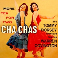 Tommy Dorsey & His Orchestra - More Tea For Two Cha Chas