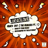 LucaJLove - Reach Out: The Remixes, Pt. 1