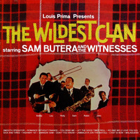 Sam Butera & The Witnesses - The Wildest Clan