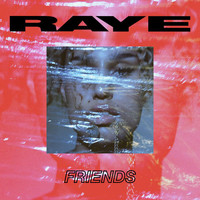Raye - Friends (Explicit)