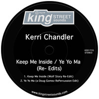 Kerri Chandler - Keep Me Inside / Ye Yo Ma (Re-Edits)