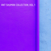 Ant. Shumak - Ant. Shumak Collection, Vol, 1