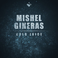 Mishel Gineras - Cold Juice (Deep Mix)