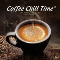 Various Artists - Coffee Chill Time Vol.4 (Smooth Jazz Music) [Compiled by Marga Sol]