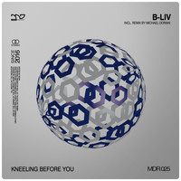 B-Liv - Kneeling Before You