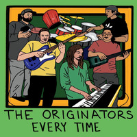 The Originators - Every Time