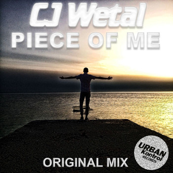 CJ Wetal - Piece Of Me