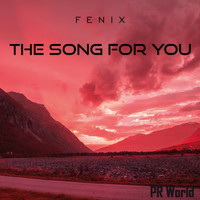 Fenix - The Song For You