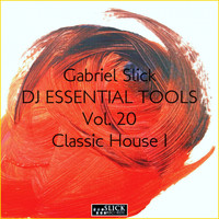 Gabriel Slick - DJ Essential Tools 20: Classic House I