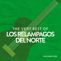 Los Relampagos Del Norte - The Very Best Of Los Relámpagos Del Norte Vol. 2