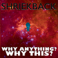 Shriekback - Why Anything? Why This?