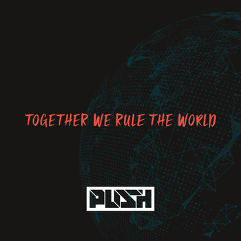 Push - Together We Rule The World - EP