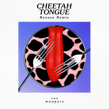The Wombats - Cheetah Tongue (Benson Remix)