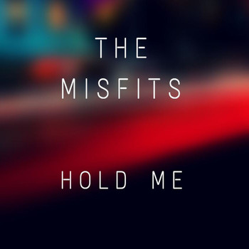 The Misfits - Hold Me