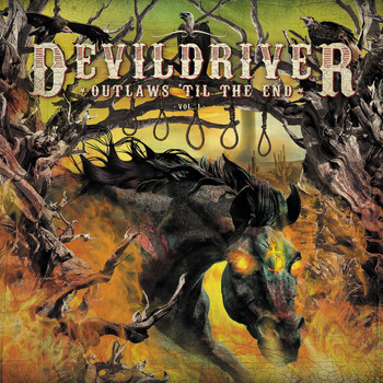 DevilDriver - Outlaws 'Til The End (Vol. 1)