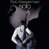 Rob Wasserman - Solo