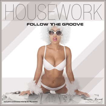 Housework - Follow the Groove - Deep House Music