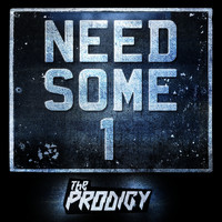 The Prodigy - Need Some1