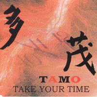 Tamo - Take Your Time