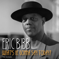 Eric Bibb - What's He Gonna Say Today