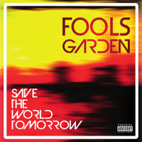Fools Garden - Save the World Tomorrow (Explicit)