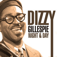 Dizzy Gillespie - Night & Day